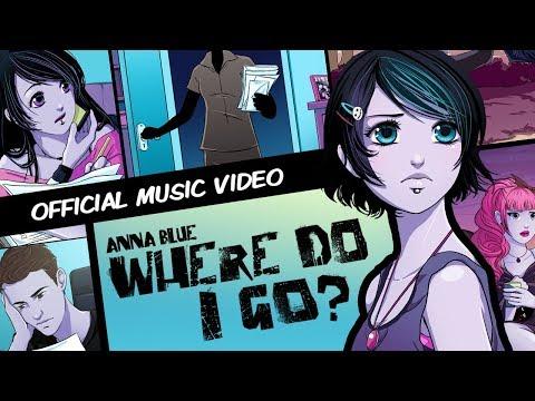 Anna Blue- Where Do I Go? (official music video)