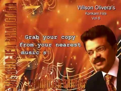 Wilson Oliveras-  Konkani Hits (Vol.6) OH MHOJEA BHANGARA