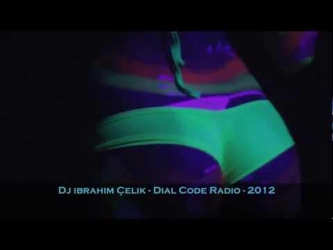 Dj ibrahim Çelik - Dial Code Radio 2012