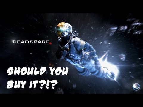 DEAD SPACE 3: SHOULD YOU BUY IT?!? (Early Review)