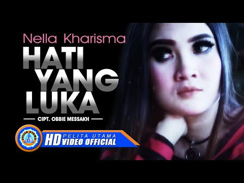 Nella Kharisma - Hati Yang Luka ( Official Music Video ) [HD]
