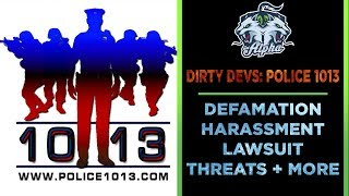 Dirty Devs Police 1013: Defamation, Harassment, Lawsuit threats, and a full Rant