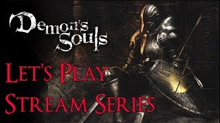 Demon's Souls - Let's Play Stream Series Part 2