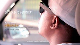 """GATO DA BATO & GNB CREW -"""" Brasé """" (official audio)"""
