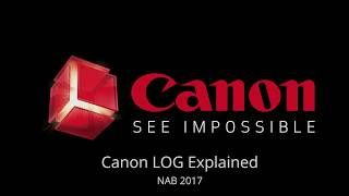 Canon LOG Explained: NAB 2017