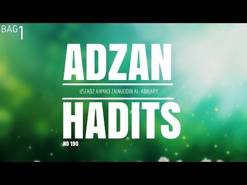Bab Adzan Hadits 190 Bag. 1 - Ustadz Ahmad Zainuddin, Lc