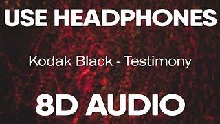 Kodak Black – Testimony (8D AUDIO)