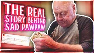 The REAL Story Behind Sad Papaw