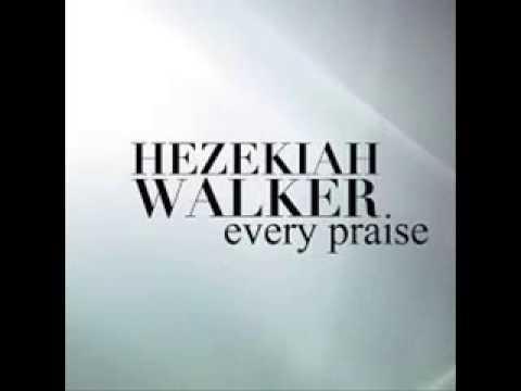 Hezekiah Walker - Every Praise (Lyrics)