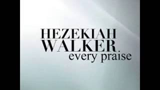 Watch Hezekiah Walker Every Praise video