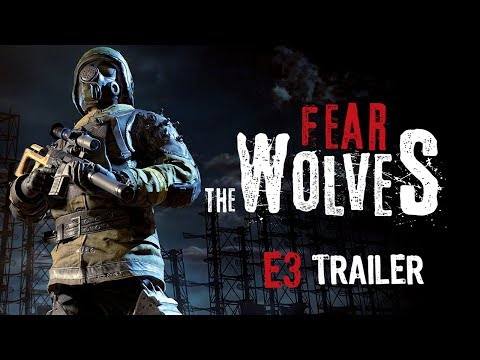 [E3 2018] Fear The Wolves - E3 Trailer