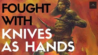 Badass Warrior Who Fought With Knives As Hands