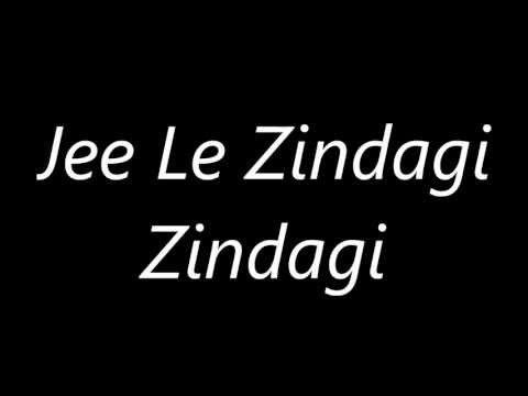 Atif Aslams Jee Le Zindagi s Lyrics
