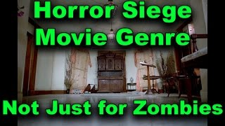 Horror Siege Movie Genre - Not Just for Zombies