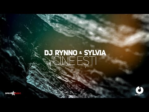 Dj Rynno & Sylvia - Cine Esti (Official Lyric Video)