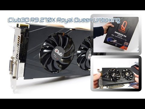 Club3D Radeon R9 270X Royal Queen Unboxing HD/german