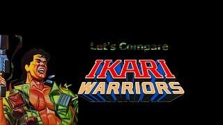 Let's Compare ( Ikari Warriors )