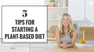 5 Tips For Starting A Plant-Based Diet | Healthy Eating & Natural Lifestyle | Healthy Grocery Girl