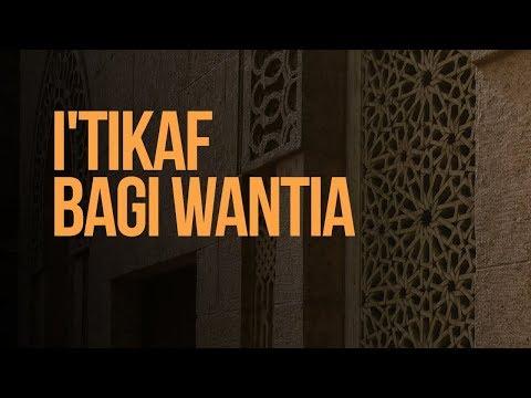 I'tikaf Bagi Wantia - Ustadz Ahmad Zainuddin Al-Banjary