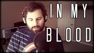 Download Lagu IN MY BLOOD - Shawn Mendes (Caleb Hyles) Cover Gratis STAFABAND