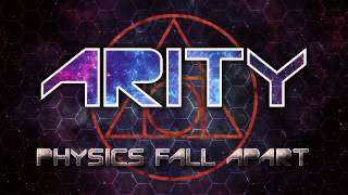 Watch Arity Physics Fall Apart video