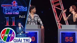 THVL | Truy tìm cao thủ - Tập 11 FULL: Tino, Quách Tuấn Du, Lâm Khánh Chi, Hùng Thuận