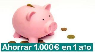 Cómo AHORRAR DINERO rápido. 1.000 EUROS en 1 AÑO