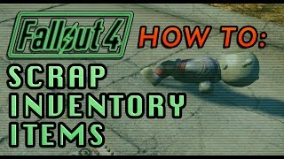 How to Scrap Items in Your Inventory | Fallout 4