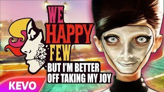 We Happy Few but I