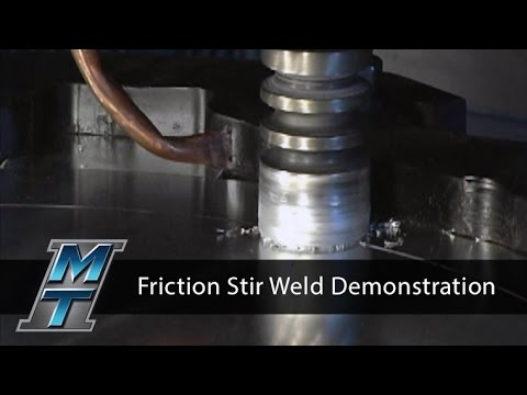 Friction Stir Welding Demonstration - Manufacturing Technology, Inc.