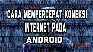 download lagu Cara Mempercepat Koneksi Internet Pada Android. gratis