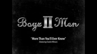 Boyz II Men Video - Boyz II Men - More Than You'll Ever Know (Lyrics)