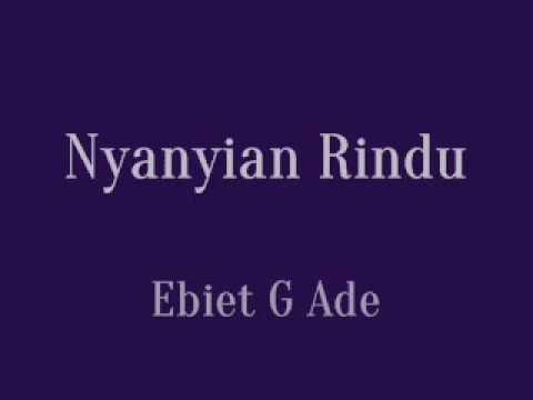 ♥ Ebiet G Ade - Nyanyian Rindu ♥
