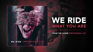 WE RIDE - What You Are (audio)