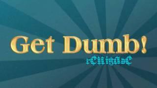 Renigade - Get Dumb