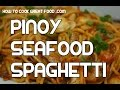 Seafood Spaghetti Recipe - Pinoy Style Tagaglog Clams Shrimp Salmon