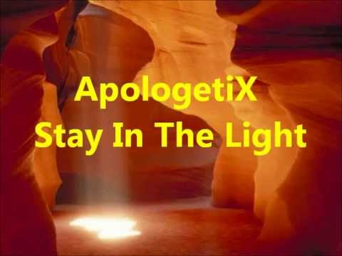Apologetix - Stay in the Light