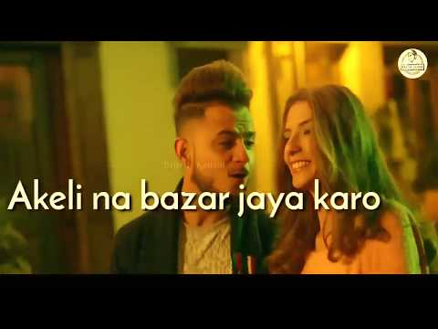 Akeli Na Bazaar Jaya Karo Nazar Lag Jayegi Whatsapp Status | Milind Gaba | New Version Status | 2018