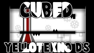 CUBED BY YELLOTEKNO DS! Amazing concept! Geometry Dash 2.0 Level