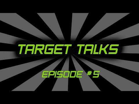 Target Talks Ep. 5 -