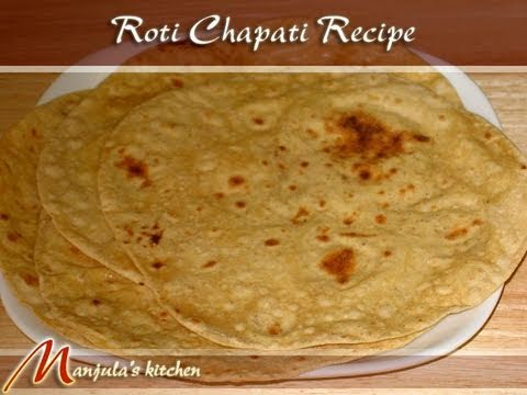 Roti. Chapati (Flat Indian Bread) Recipe by Manjula
