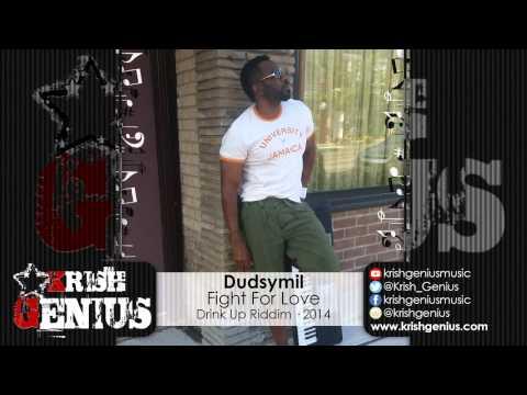 Dudsymil – Fight For Love – Drink Up Riddim · 2014 | Reggae, Dancehall, Bashment