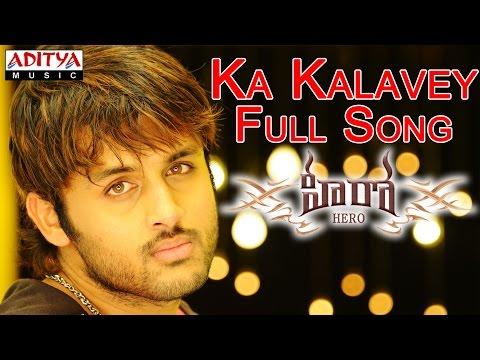 Ka Kalavey Full Song Ii Hero Movie Ii Nithin, Bhavana video
