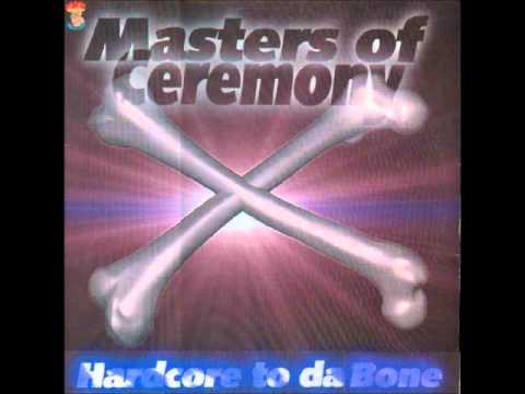 Masters of Ceremony - Hardcore to da Bone