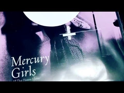 Mercury Girls - All That Heaven Allows (2016)(Audio)