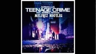 download lagu Adrian Lux - Teenage Crime Melfrez Bootleg gratis