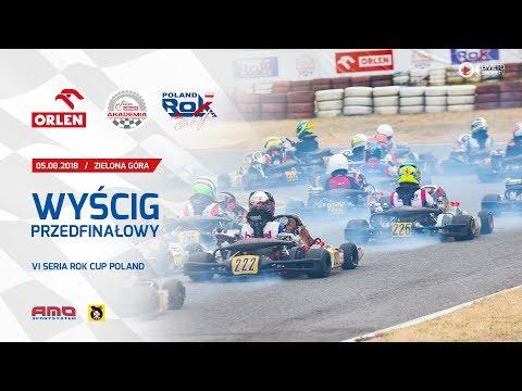 6 Seria Rok Cup Poland 2018 / Wyścigi Przedfinałowe - Zielona Góra 05.08.2018