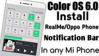Color OS 6.0 Notification Bar for MIUI Mi Phones | Oppo / RealMe notification Bar for MIUI