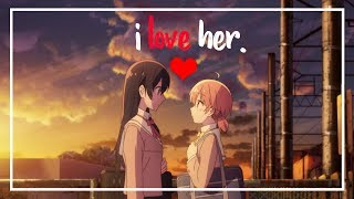 i love her. || bloom into you amv