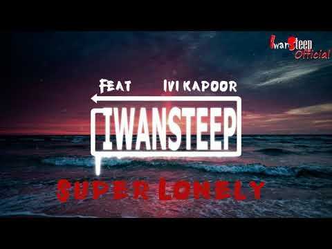 Iwansteep Feat Ivi Kapoor Super Lonely Trap [Official Klip]